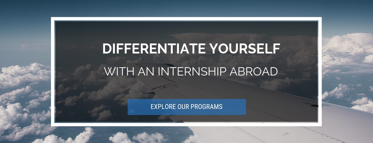 Differentiate yourself with an internship abroad