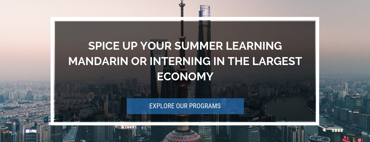 Spice Up your Summer Learning Mandarin or Interning in the Largest Economy